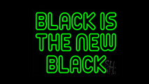 Black Is The New Black LED Neon Flex Signs